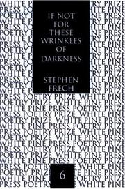 Cover of: If not for these wrinkles of darkness