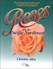 Cover of: Roses for the Pacific Northwest | Christine Allen
