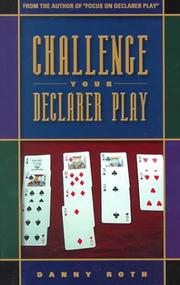 Cover of: Challenge Your Declarer Play | Danny Roth