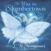 Cover of: Way to Slumbertown, The (Read Me a Poem)