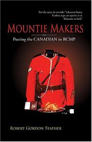 Mountie Makers by Robert Gordon Teather