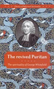 Cover of: The revived Puritan: the spirituality of George Whitefield (Classics of Reformed Spirituality)