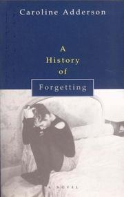 Cover of: A history of forgetting | Caroline Adderson