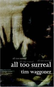 Cover of: All Too Surreal | Tim Waggoner