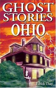 Cover of: Ghost Stories of Ohio (Ghost Stories of) | Edrick Thay
