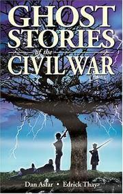 Cover of: Ghost Stories of the Civil War | Dan Asfar