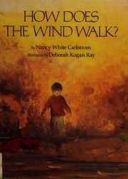 How does the wind walk?