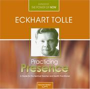 Cover of: Practicing Presence: A Guide for the Spiritual Teacher and Health Practitioner