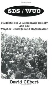 Cover of: SDS/WUO, Students For A Democratic Society And The Weather Underground Organization | David Gilbert