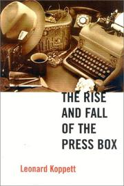 Cover of: The Rise and Fall of the Press Box | Leonard Koppett