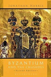 Cover of: Byzantium and The Crusades | Harris, Jonathan