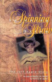 Cover of: Spinning straw | Phyllis J.D Green