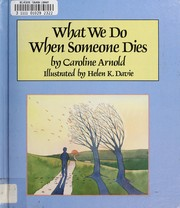 Cover of: What we do when someone dies | Caroline Arnold