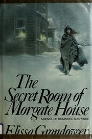 The secret room of Morgate House