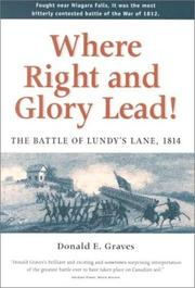 Cover of: Where Right and Glory Lead! The Battle of Lundy's Lane, 1814