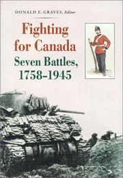 Cover of: Fighting for Canada Seven Battles, 1758-1945