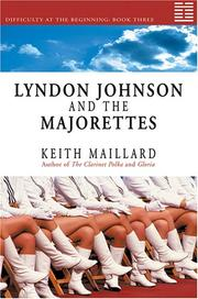 Cover of: Lyndon Johnson And the Majorettes | Keith Maillard