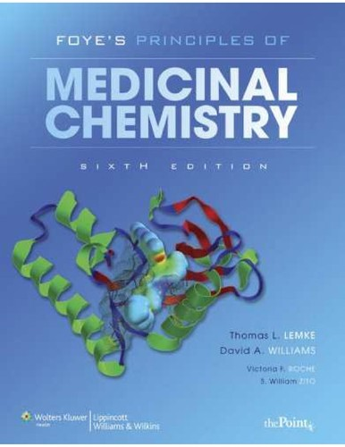 Foye's Principles of Medicinal Chemistry by Thomas L. Lemke, David A Williams