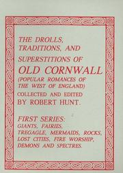 Cover of: The drolls, traditions, and superstitions of old Cornwall