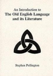 Cover of: An introduction to the Old English language and its literature