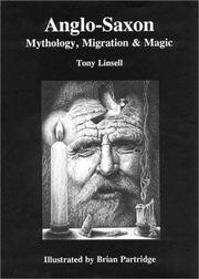 Cover of: Anglo-Saxon mythology, migration, & magic | Tony Linsell