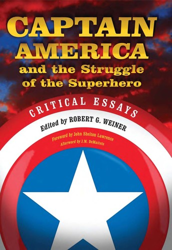 Captain America and the struggle of the superhero by Robert G. Weiner