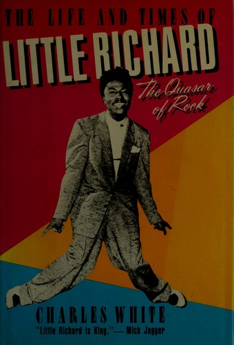 The life and times of Little Richard by White, Charles
