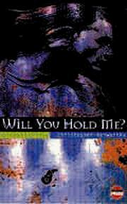 Cover of: Will you hold me?