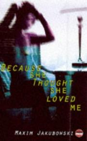 Cover of: Because she said she loved me | Maxim Jakubowski