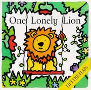 Cover of: One Lonely Lion (Lift-the-Flaps (Levinson Children's Books).)