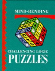 Cover of: Mind Bending Challenging Logic Puzzles (Mind-Bending Challenging Logic) | Lagoon Books
