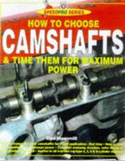 Cover of: How to Choose Camshafts & Time Them for Maximum Power