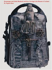 Cover of: Romanesque & Gothic decorative metalwork and ivory carvings in the Museum of Scotland | National Museums of Scotland.