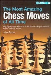 Cover of: Most Amazing Chess Moves of All Time | John Emms
