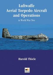 Cover of: Luftwaffe Aerial Torpedo Aircraft and Operations in World War II | Harold Thiele