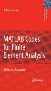 Cover of: MATLAB codes for finite element analysis | A. J. M. Ferreira