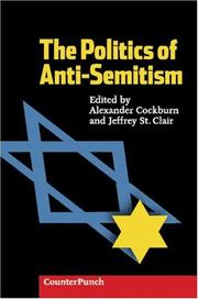 Cover of: The politics of anti-Semitism | edited by Alexander Cockburn and Jeffrey St. Clair.