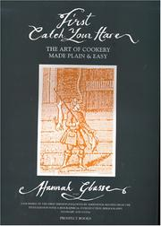 Cover of: First Catch Your Hare¿ The Art of Cookery Made Plain and Easy (First Catch Your Hare)