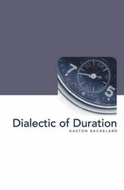 Cover of: The dialectic of duration by Gaston Bachelard