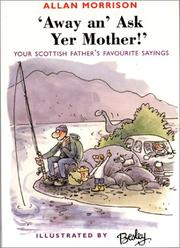 Cover of: Away An' Ask Yer Mother!