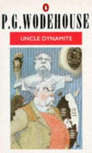 Cover of: Uncle Dynamite | P. G. Wodehouse