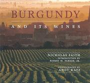 Cover of: Burgundy and its wines | Nicholas Faith