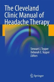 Cover of: The Cleveland Clinic manual of headache therapy | Stewart J. Tepper, Deborah E. Tepper