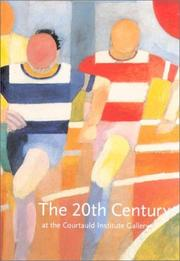 Cover of: The 20th Century at the Courtauld Institute Gallery | Shulamith Behr