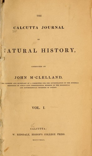 Calcutta journal of natural history, and miscellany of the arts and sciences in India by John McClelland