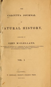Cover of: Calcutta journal of natural history, and miscellany of the arts and sciences in India by John McClelland