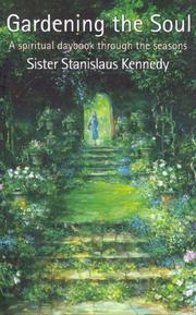 Cover of: Gardening the Soul | Stanislaus Kennedy