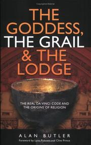 Cover of: The Goddess, The Grail and The Lodge