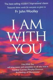 Cover of: I Am With You | John Woolley