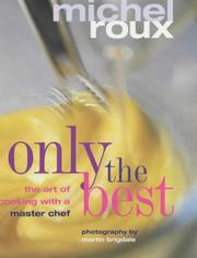 Cover of: Only the best | Michel Roux